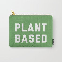 Plant Based Vegan Quote Carry-All Pouch