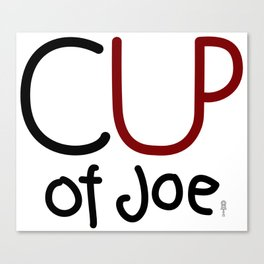 CUP of Joe Canvas Print