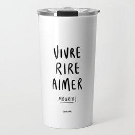 Vivre Rire Aimer... Mourir! - Black Travel Mug