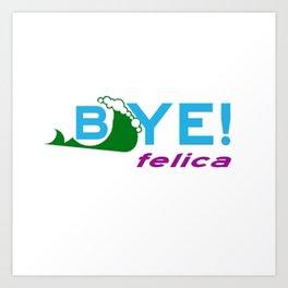 Wave Bye Felica Art Print