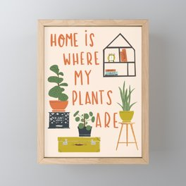 Home is Where My Plants Are Framed Mini Art Print