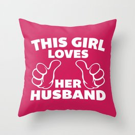 This Girl Loves Husband Quote Throw Pillow