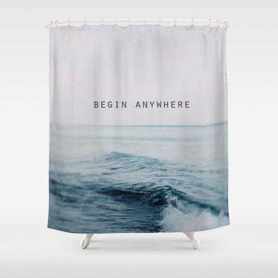 Begin Anywhere Shower Curtain
