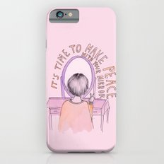 It's time to make peace with your mirror Slim Case iPhone 6s