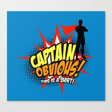 Captain Obvious t-shirt Canvas Print