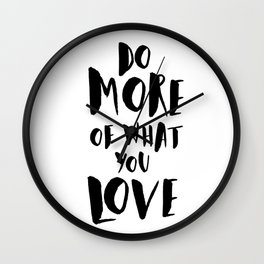 Do More of What You Love Wall Clock