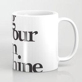 Bring Your Own Sunshine Coffee Mug