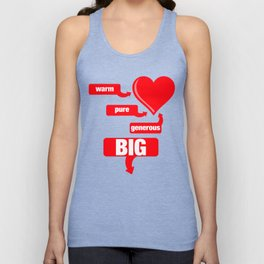 Warm, Pure, Generous, Heart, Big . . . Unisex Tank Top