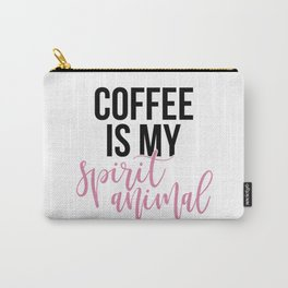 Coffee is my Spirit Animal Carry-All Pouch