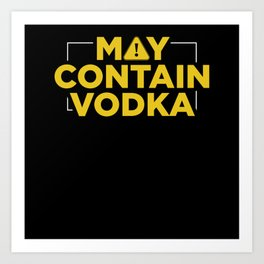 May Contain Vodka Party Drinking Art Print