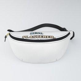 Best Plasterer Ever - Nice Gift Idea Fanny Pack