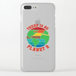 There Is No Planet B Save Earth Friday Future Gift Clear iPhone Case