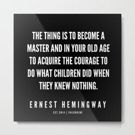 83  |Ernest Hemingway Quote Series  | 190613 Metal Print