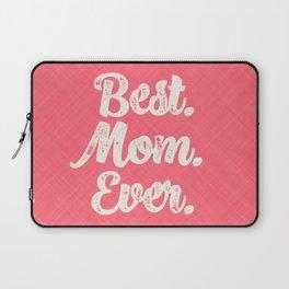 Best Mom Ever (Peach) Laptop Sleeve