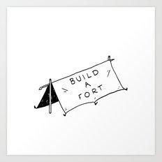 Build a fort Art Print