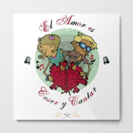 Love is to Sew and Sing / El Amor es Coser y Cantar Metal Print