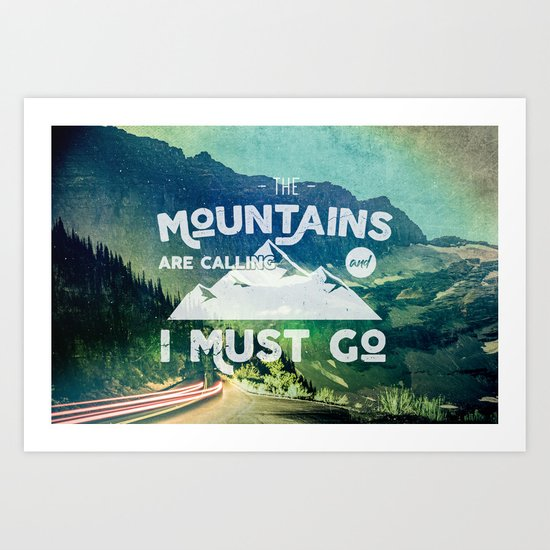 The Mountains are Calling and I Must Go White Art Print