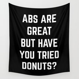 Abs Are Great Funny Quote Wall Tapestry