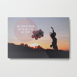 you will never be younger.. Metal Print