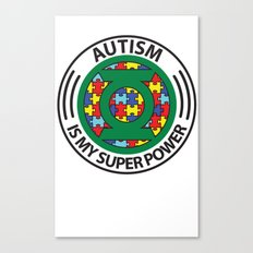 Autism is my superpower Canvas Print