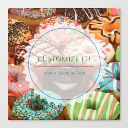 Sprinkle Donuts With Your Custom Quote! Canvas Print