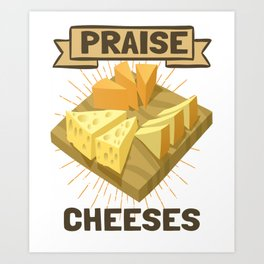 Funny Praise Cheeses Jesus Cheese Lover Party Theme Art Nips Logo Vintage Shirt Art Print