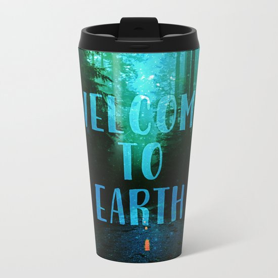 Welcome to Earth Metal Travel Mug
