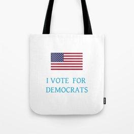 I vote for democrats 1 Tote Bag