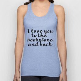 I Love You To The Bookstore And Back - Version II  Unisex Tank Top