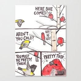 Bird no. 180: Tuff stuff Canvas Print