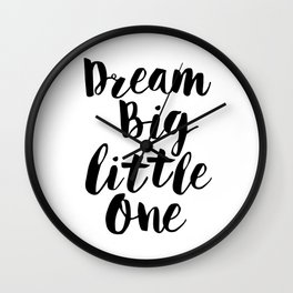Dream Big Little One black-white minimalist childrens room nursery poster home wall decor bedroom Wall Clock
