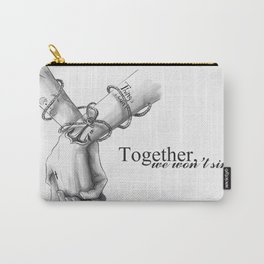Together, we won't sink Carry-All Pouch
