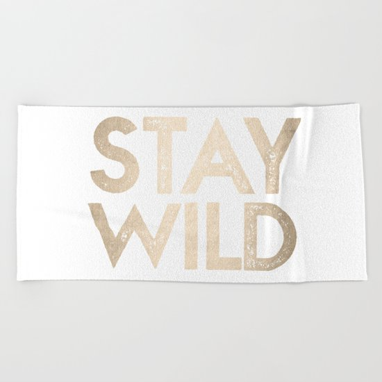 Stay Wild White Gold Quote Beach Towel