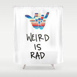 Weird is Rad Shower Curtain
