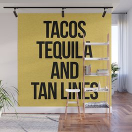 Tequila And Tan Lines Funny Quote Wall Mural