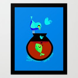 A Fish May Love a Bird but Where Would They Live?  Art Print
