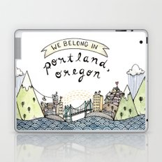 We Belong in Portland Laptop & iPad Skin