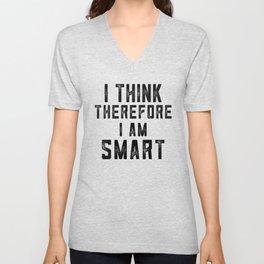 I think therefore I am Smart - on white Unisex V-Neck
