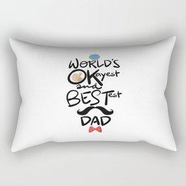 World's Okayest & Bestest Dad Rectangular Pillow