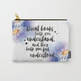 Great Books Make Us Feel Understood Carry-All Pouch