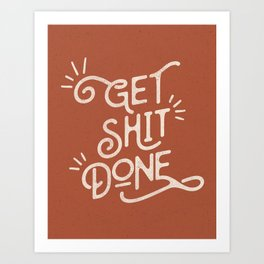 Get Shit Done motivational typography poster bedroom wall home decor Art Print