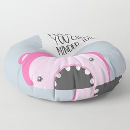 Fuck off, you closed minded idiots! Floor Pillow