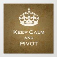 pivot Canvas Prints featuring Keep Calm & Pivot by sreysa'art