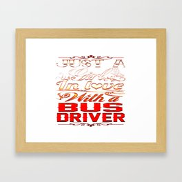 In love with a Bus driver Framed Art Print