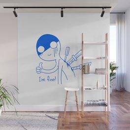 I'm fine keep smiling Wall Mural