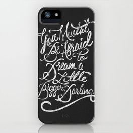 Dream a little bigger, darling... iPhone Case