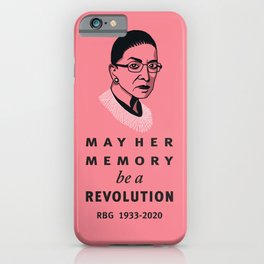 Ruth Bader Ginsburg May Her Memory be a Revolution iPhone Case