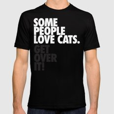 Some People Love Cats. Get Over It! Mens Fitted Tee MEDIUM Black