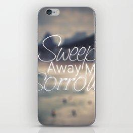 Sweep Away My Sorrow iPhone Skin