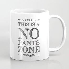 NO PANTS ZONE Coffee Mug